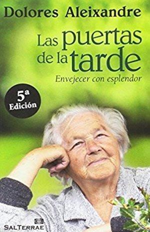 Las puertas de la tarde, envejecer con esplendor de Dolores Aleixandre RSCJ