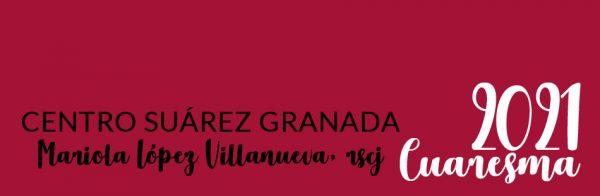 cuaresma 2021 Mariola López Villanueva rscj