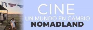 cine un mundo en cambio nomadland