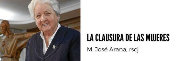 la clausura de las mujeres, M José Arana, rscj